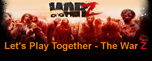 Let's Play Together The War Z