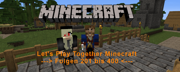 Let's Play Together Minecraft - Folgen 201 bis 400
